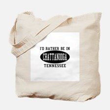 I'd Rather Be in Chattanooga, Tote Bag