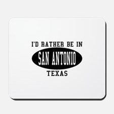 I'd Rather Be in San Antonio, Mousepad