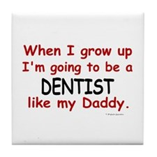 Dentist (Like My Daddy) Tile Coaster