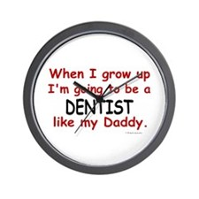 Dentist (Like My Daddy) Wall Clock
