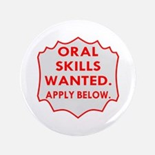 Oral Skills Wanted Below Button