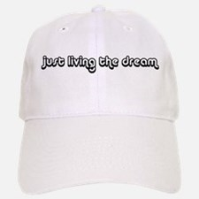 Just Living The Dream Baseball Baseball Cap