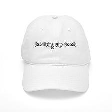 Just Living The Dream Baseball Cap