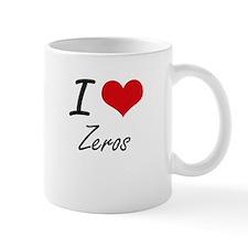 I love Zeros Mugs