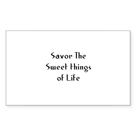 Savor The Sweet things of Lif Sticker (Rectangular
