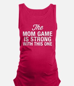 Mom Game Is Strong Maternity Tank Top