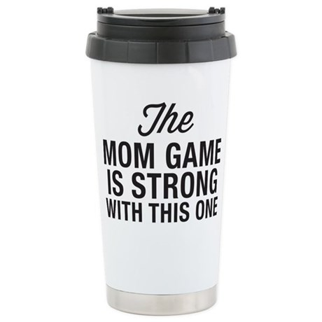 Mom Game Is Strong Travel Mug