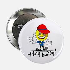 "Hey Buddy! 2.25"" Button"