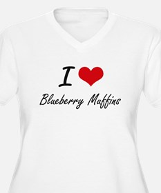I love Blueberry Muffins Plus Size T-Shirt