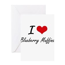 I love Blueberry Muffins Greeting Cards
