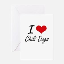 I love Chili Dogs Greeting Cards