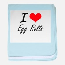 I love Egg Rolls baby blanket