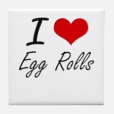I love Egg Rolls Tile Coaster
