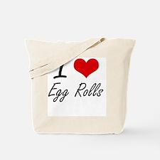I love Egg Rolls Tote Bag
