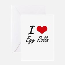 I love Egg Rolls Greeting Cards