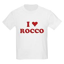 I LOVE ROCCO T-Shirt