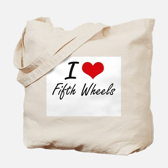 I love Fifth Wheels Tote Bag