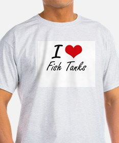 I love Fish Tanks T-Shirt