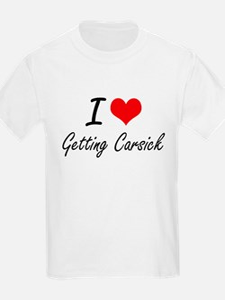 I love Getting Carsick T-Shirt
