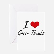 I love Green Thumbs Greeting Cards