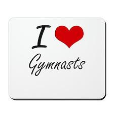I love Gymnasts Mousepad