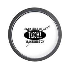 I'd Rather Be in Tacoma, Wash Wall Clock