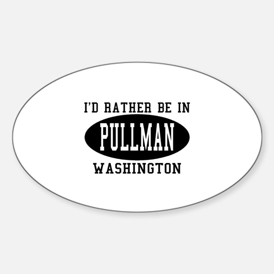 I'd Rather Be in Pullman, Was Oval Decal