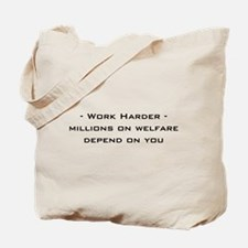work harder, millions on welf Tote Bag