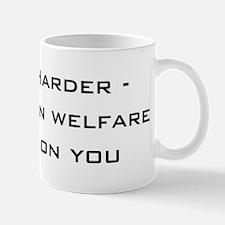 work harder, millions on welf Mug