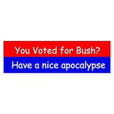 have a nice apocalypse Bumper Bumper Sticker