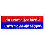 have a nice apocalypse Bumper Sticker