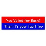 your fault too Bumper Sticker