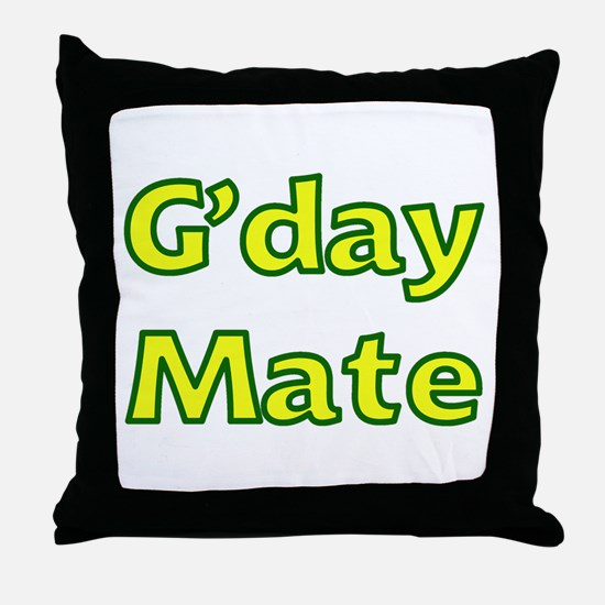 G'day Mate Throw Pillow