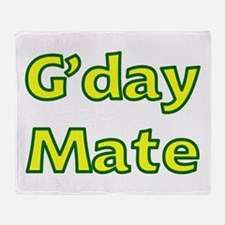 G'day Mate Throw Blanket