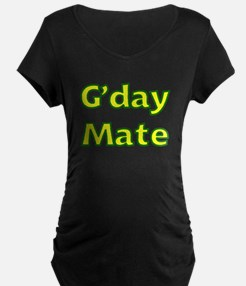 G'day Mate Maternity T-Shirt