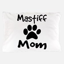 Mastiff Mom Pillow Case