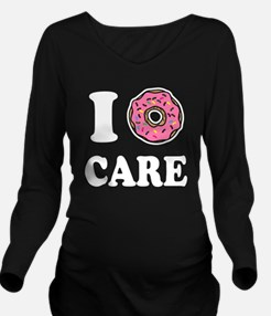 I Donut Care Funny Long Sleeve Maternity T-Shirt