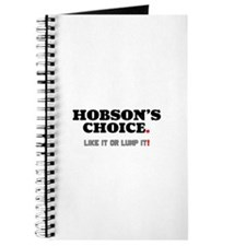 HOBSON'S CHOICE - LIKE IT OR LUMP IT! Journal