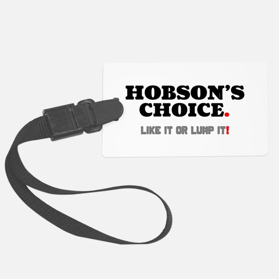 HOBSON'S CHOICE - LIKE IT OR LUM Luggage Tag