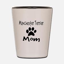 Manchester Terrier Mom Shot Glass