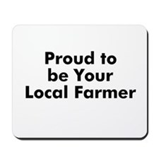 Proud to be Your Local Farmer Mousepad