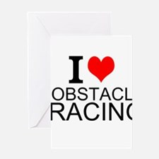 I Love Obstacle Racing Greeting Cards