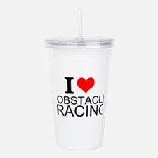 I Love Obstacle Racing Acrylic Double-wall Tumbler