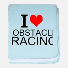 I Love Obstacle Racing baby blanket