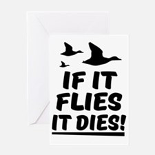 Cute If it flies it dies Greeting Card