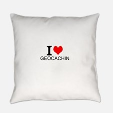 I Love Geocaching Everyday Pillow