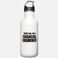 Trust Me, I'm A Financial Examiner Water Bottle
