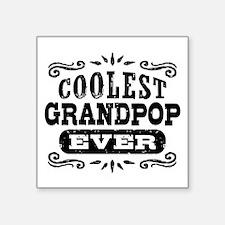 "Coolest Grandpop Ever Square Sticker 3"" x 3"""