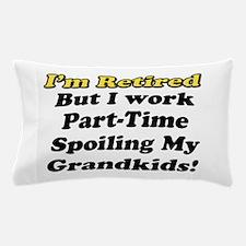 I'm Retired Pillow Case