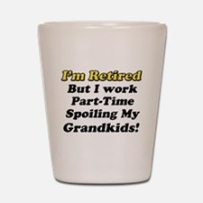 I'm Retired Shot Glass